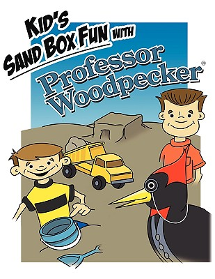 Authorhouse Kid's Sand Box Fun with Professor Woodpecker: Good Old Fashion Wholesome Fun Children's Story by H. &. T. Imaginations Unlimited