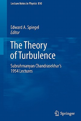 The Theory of Turbulence By Spiegel, Edward A. (EDT)